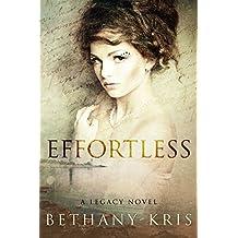 Effortless: A Legacy Novel