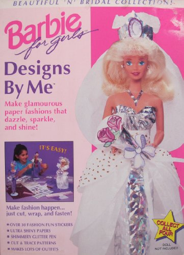 Barbie FASHION DESIGNS By Me BEAUTIFUL 'N BRIDAL Collection w CUT & TRACE PATTERNS & More (1994 Mattel, (Barbie Bridal Collection)