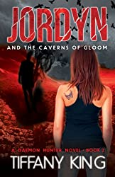 Jordyn and the Caverns of Gloom (The Daemon Hunter Novel Book 2)