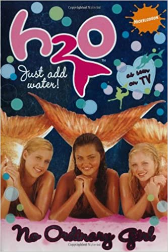 No Ordinary Girl H2O Just Add Water Nickelodeon 9781847384874 Amazon Books