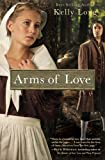 Arms of Love, Kelly Long, 1401684963