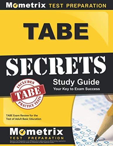 TABE Secrets Study Guide: TABE Exam Review for the Test of Adult Basic Education (Best Tabe Test Study Guide)