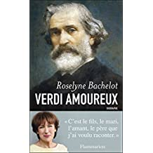 Verdi amoureux (BIOGRAPHIES, ME) (French Edition)