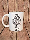 number 1 dad coffee mug - Dad, Thank You For Teaching Me How To Be A Man Even Though I'm Your Daughter Coffee Mug