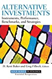 Alternative Investments: Instruments, Performance, Benchmarks, and Strategies