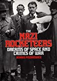 The Nazi Rocketeers: Dreams of Space and Crimes of War by Dennis Piszkiewicz (1995-09-14)
