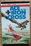 Ace of the Iron Cross (Air combat classics)