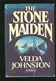 The Stone Maiden, Velda Johnston, 0396078826