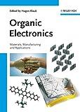 Organic Electronics - Materials, Manufacturingand Applications