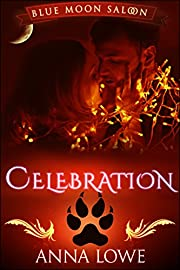 Celebration: a Blue Moon Saloon holiday story