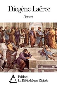Oeuvres de Diogène Laërce par Diogène Laërce