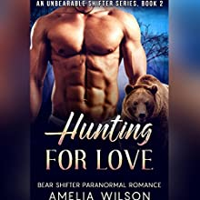 Hunting for Love (UnBearable Romance Series Book 2) Audiobook by Amelia Wilson Narrated by Nicole Blessing