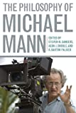 img - for The Philosophy of Michael Mann (Philosophy Of Popular Culture) book / textbook / text book