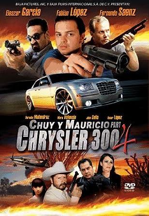 chuy y mauricio el chrysler 300