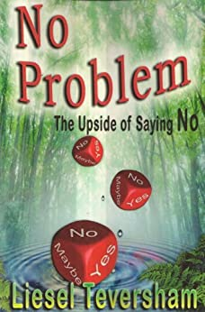 No Problem - The Upside of Saying No by [Teversham, Liesel]