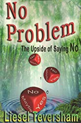 No Problem - The Upside of Saying No