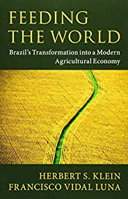 Feeding the World: Brazil's Transformation into a Modern Agricultural Eco