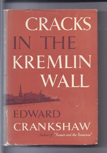 Cracks In The Kremlin Wall by Edward Crankshaw