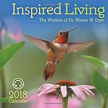 Inspired Living 2018 Wall Calendar: The Wisdom of Dr. Wayne W. Dyer