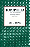 img - for Topophilia: A Study of Environmental Perception, Attitudes, and Values book / textbook / text book