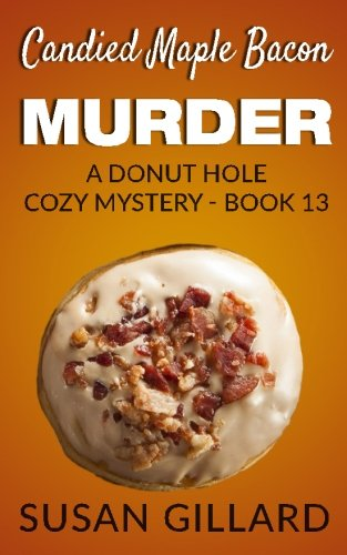 A Donut Hole Cozy Mystery #59-Black and White Glazed Murder by Susan Gillard 2017