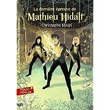 MATHIEU HIDALF T.05 : LA DERNIÈRE ÉPREUVE DE MATHIEU HIDALF