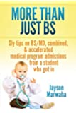More Than Just BS: Sly Tips on BS/MD, Combined & Accelerated Medical Program Admissions from a Student Who Got In