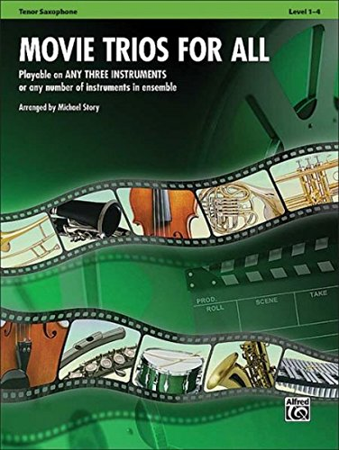Movie Trios for All: Tenor Saxophone (Instrumental Ensembles for All) (Saxophone Trio Music)