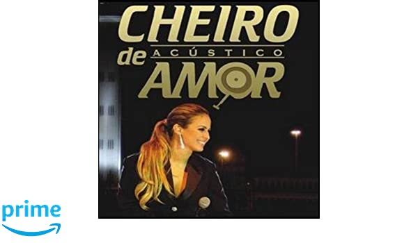 GRATIS DE BAIXAR BANDA AMOR ACUSTICO CHEIRO CD
