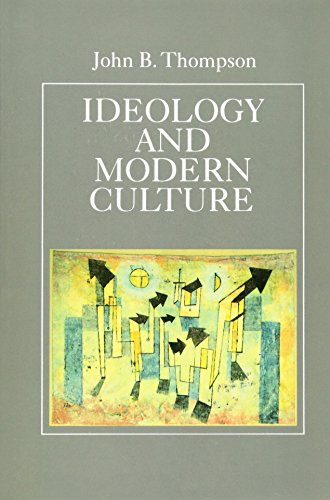 Ideology and Modern Culture Critical Social Theory in the Era of Mass Communicat