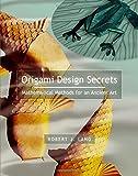 Origami Design Secrets: Mathematical Methods for an Ancient Art