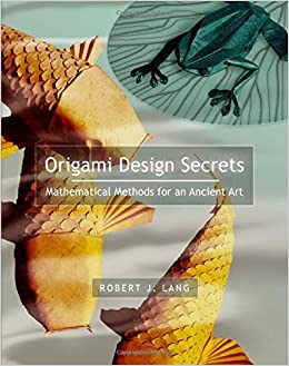 Origami Design Secrets Mathematical Methods For An Ancient Art Amazoncouk Robert J Lang 9781568811949 Books