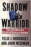 img - for Shadow Warrior: The CIA Hero of a Hundred Unknown Battles book / textbook / text book