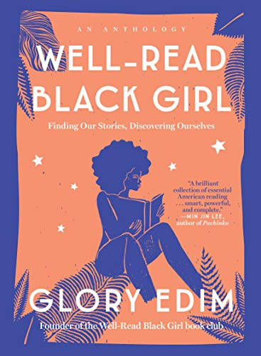 Well-Read Black Girl: Finding Our Stories, Discovering Ourselves by [Edim, Glory]