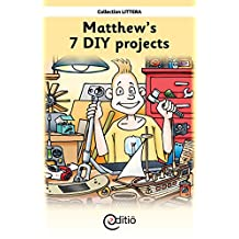 Matthew's 7 DIY projects: Matthew