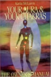 Your Aura and Your Chakras: The Owner's Manual