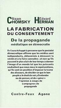 La fabrication du consentement : De la propagande médiatique en démocratie par Chomsky