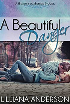 A Beautiful Danger (Beautiful Series Book 7) by [Anderson, Lilliana]