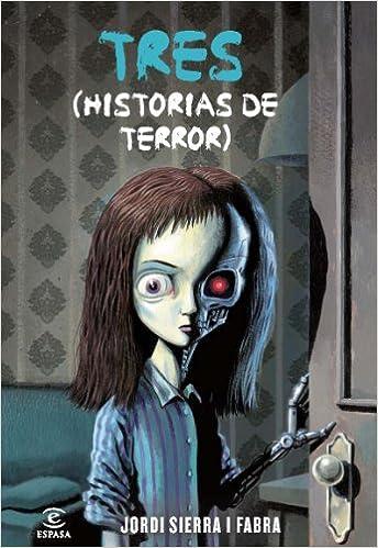 Tres (historias de terror) (ESPASA JUVENIL): Amazon.es: Jordi Sierra i Fabra: Libros