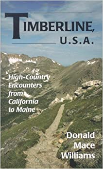 Timberline, U.S.A: High-Country Encounters from California to Maine