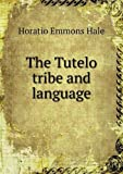 The Tutelo Tribe and Language, Horatio Emmons Hale, 5518875177