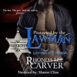 Protected by the Lawman: Lawmen of Wyoming, Book 1