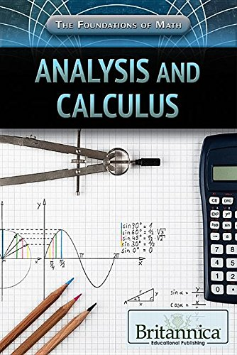 Analysis and Calculus (The Foundations of Math) Nicholas Faulkner
