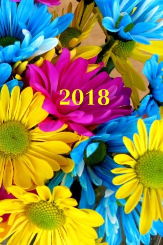 """Read Online 2018: Calendar/Planner/Appointment Book: 1 week on 2 pages, Format 6"""" x 9"""" (15.24 x 22.86 cm), Cover Flowers (Volume 4) pdf epub"""