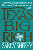 img - for Texas Big Rich: Exploits, Eccentricities and Fabulous Fortunes Won and Lost 1st edition by Sheehy, Sandy (1990) Hardcover book / textbook / text book