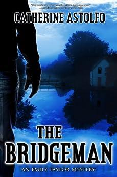 The Bridgeman (An Emily Taylor Mystery Book 1) by [Astolfo, Catherine]
