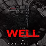 The Well | Joe Faster