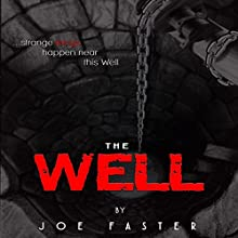 The Well Audiobook by Joe Faster Narrated by Edward Wiesner