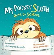 My Pocket Sloth Goes to School (Itty Bitty Pocket Critters Book 1) (English Edition)
