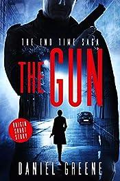 The Gun: The End Time Saga Origin Short Story